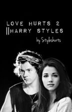 Love Hurts 2 ||Harry Styles by Styleshurts