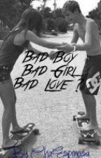 Bad Boy, Bad Girl. Bad Love ? by ChaEspinosa