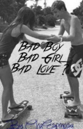Bad Boy, Bad Girl. Bad Love ?