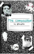 The Composition by fxrgetfxll