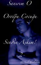 Sanırım O Orospu Çocuğu Sendin Aşkım! -2 by AnilAbsolution