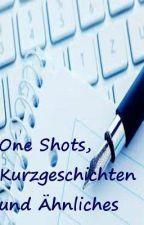 One Shots, Kurzgeschichten und ähnliches by SaskiaSta