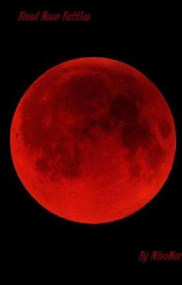 The Blood Moon Battles