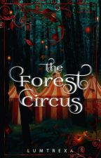 The Forest Circus by lumtrexa