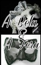 A Bela & A Fera by biaalvesdeandrade