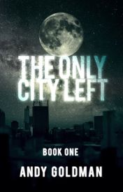 The Only City Left by AndyGoldman