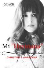 "Mi ""Hermana"" Anastasia by GilleCR"