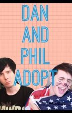 Dan and Phil adopt!!! by _suck_my_ash_