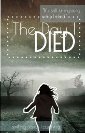 The Day I Died by -resilience