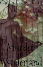 Murder in Wonderland. - On hold. by ATechnoColouredAbyss