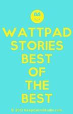 Wattpad Stories - BEST OF THE BEST by sammymy8579