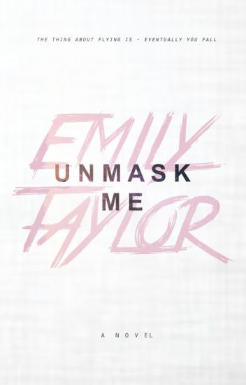UNMASK ME {completed}