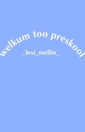 Welkum Too Preskool by leximellin