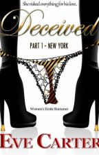 Deceived Part 1 New York (pg-13 version, no erotic scenes in this version) by EveCarter