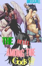 The Rebel Among the Gods •[Kamigami no Asobi]• by melcchii