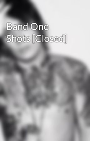 Band One Shots [Closed] by DeathCollecter