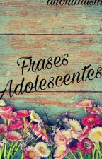 Frases Adolescentes ∞ by anonimusM
