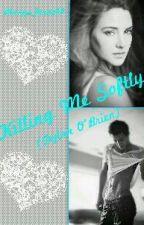 Killing Me Softly (Dylan O'Brein) by AlwaysTurnt09