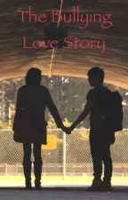 The bullying love story by anneabelle