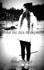 Jamás me des la espalda. by MiloHipster