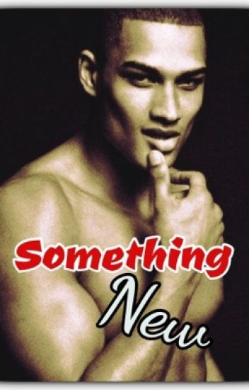 Something New {Completed - Short Story}
