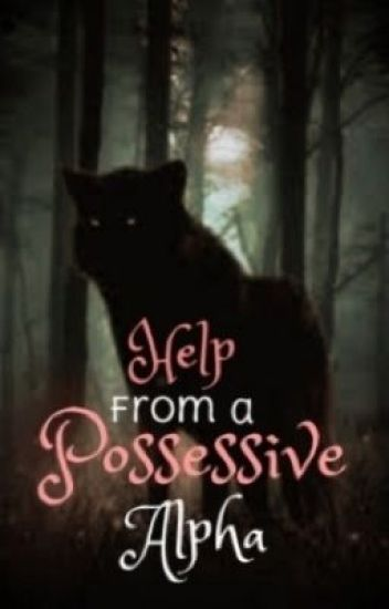 Help from a Posessive Alpha (Watty Awards 2013)