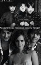 Harry Potter e o começo de um fim ! by Gina_Weasley