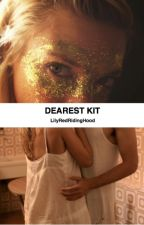 Dearest Kit by LilyRedRidingHood