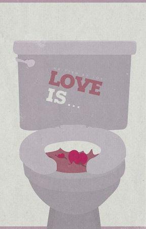 Love Is...  by slowly-dyxng