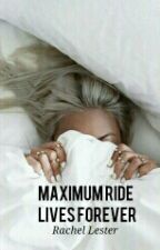 Maximum Ride Lives Forever {COMPLETED} by maximumrideforever01