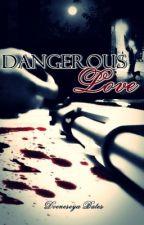 Dangerous Love by doeneseya