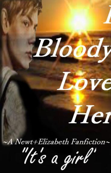 I Bloody Love Her ~ Ne...
