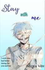 Stay With Me [Kuroko x Reader] by YussycaWen