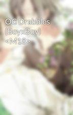 OC Drabbles (BoyxBoy) <M18> by MaverickMelodies