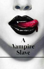 A Vampire Slave by jamjampanda