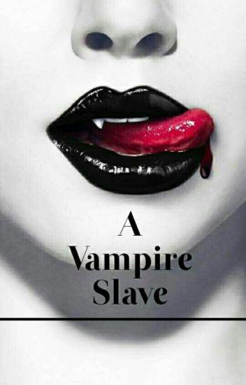 A Vampire Slave