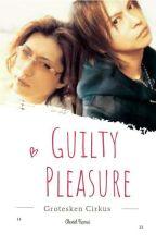 Guilty Pleasure by GroteskenCirkus