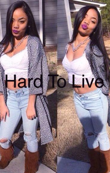 Hard to live