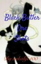Black Butler One Shots by Kawaii-Neko-Kitty
