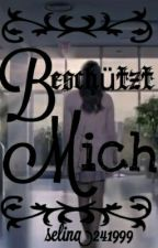 Beschützt mich (Abgeschlossen) by selina241999