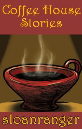 Coffee House Stories  @Flash Fiction by sloanranger