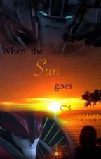 When the Sun goes Down - Transformers Prime Fanfic by Stars_that_Scream