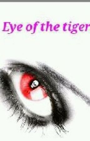 Eye of the tiger. by IloveHarryPotter10