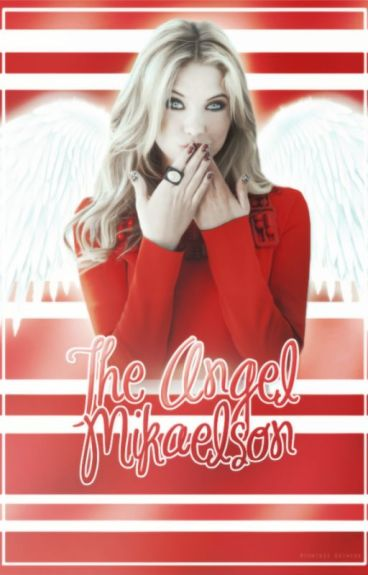The Mikaelson Angel (The Vampire Diaries/The Originals)