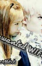 Unwanted WIFE </3 by debizzysue