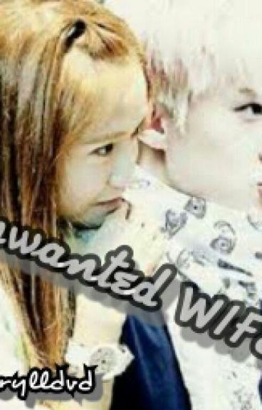 Unwanted WIFE </3