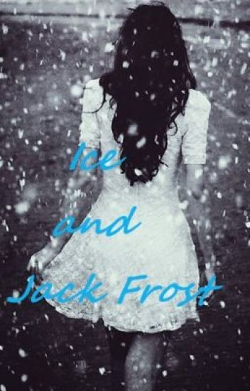 Ice and Jack Frost