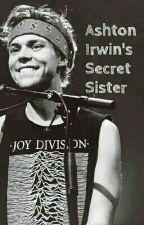 Ashton Irwin's Secret Sister by Allena5SOS