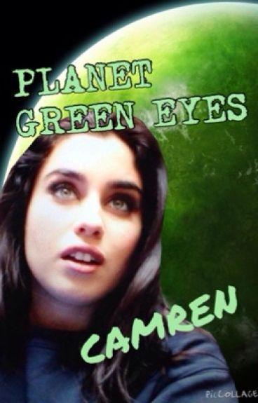 Planet Green Eyes [ CAMREN ]