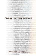 ¿Amor ó Negocios? by YamiletteGrey